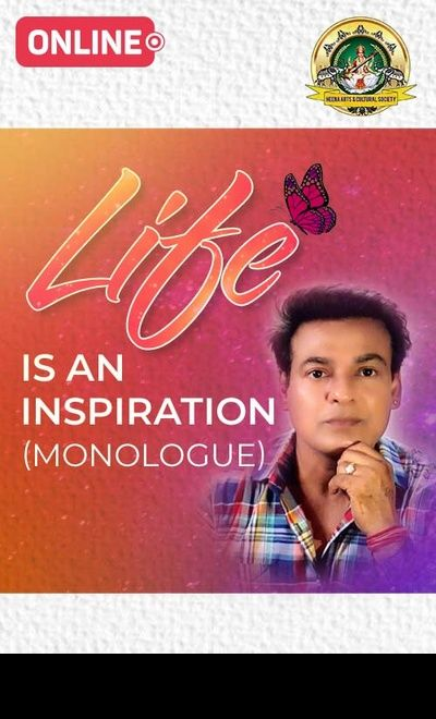 Life is an Inspiration (Monologue)
